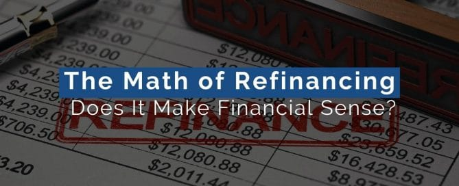 The Math of Refinancing: Does It Make Financial Sense?
